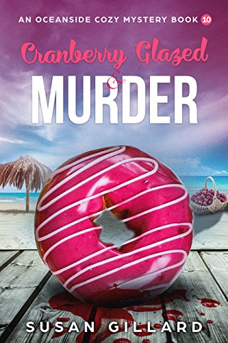 Cranberry Glazed & Murder: An Oceanside Cozy Mystery - Book 10