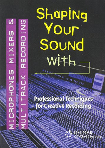 *Dvd: Shaping Your Sound W/ Microphones, Mixers, Multitrack