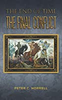 The End of Time The Final Conflict
