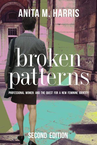 Broken Patterns: Professional Women and the Quest for a New Feminine Identity  Second Edition (English Edition)