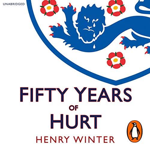 Fifty Years of Hurt                   Written by:                                                                                                                                 Henry Winter                               Narrated by:                                                                                                                                 Charlie Anson                      Length: 14 hrs and 3 mins     1 rating     Overall 5.0