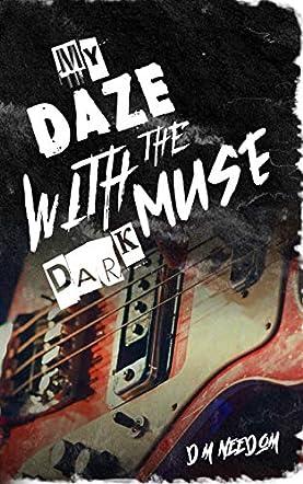 My Daze With The Dark Muse