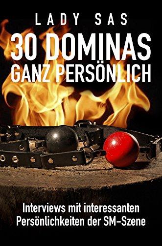 30 Dominas ganz persönlich │Interviews bieten Einblick in die faszinierende Welt des BDSM │Femdom & Malesub │Herrin & Sklave │Sadomaso & Fetisch │Buch ebook deutsch Kindl