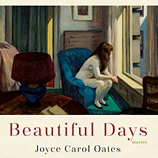 Beautiful Days     Stories              By:                                                                                                                                 Joyce Carol Oates                               Narrated by:                                                                                                                                 Tavia Gilbert,                                                                                        Stephen Graybill,                                                                                        Caitlin Kelly                      Length: 13 hrs and 5 mins     17 ratings     Overall 3.9