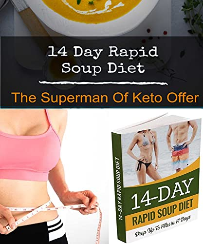 14 Day Rapid Soup Diet: The Superman Of Keto (English Edition)