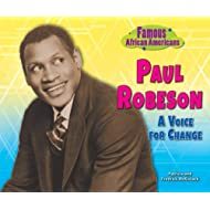 Paul Robeson: A Voice for Change (Famous African Americans)