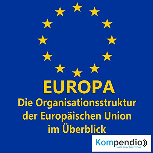 Europa - Die Organisationsstruktur der Europäischen Union im Überblick cover art