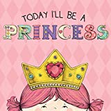 Today I'll Be a Princess (Today I'll Be...)