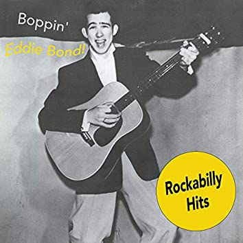 Boppin' Eddie Bond! Rockabilly Hits