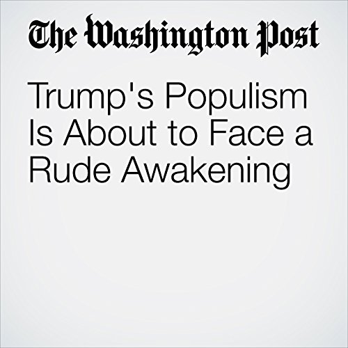 Trump's Populism Is About to Face a Rude Awakening cover art