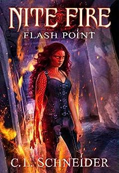 Nite Fire: Flash Point by [C. L. Schneider, Alan Dingman]