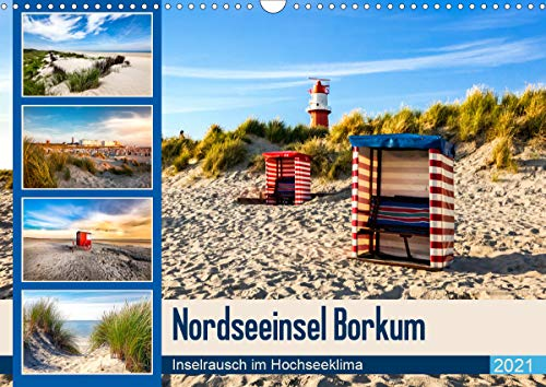 Nordseeinsel Borkum - Inselrausch im Hochseeklima (Wandkalender 2021 DIN A3 quer)