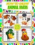 how to draw animal faces for kids: fun and cute animals faces drawing and activity book for kids with Copy Grid Method drawing for children,girls |3 ... Techniques and simple Step-by-Step Drawing.