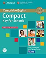 Compact Key for Schools Student's Pack Student's Book without Answers with CD-ROM, Workbook without Answers with Audio CD by Emma Heyderman Frances Treloar(2014-07-31)