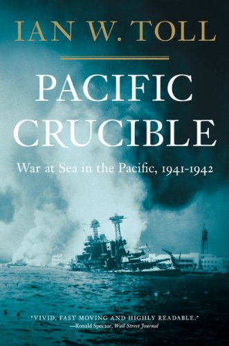 Pacific Crucible: War at Sea in the Pacific, 1941–1942 (Pacific War Trilogy, 1)