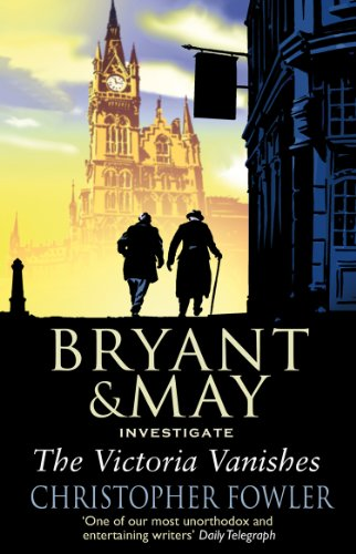 The Victoria Vanishes: (Bryant and May Book 6) (Bryant & May) (English Edition)