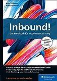 Inbound!: Das Handbuch für modernes Marketing