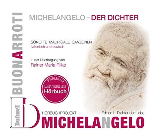 Michelangelo - Der Dichter: Edition I - Dichter der Liebe (Literarische Klangwanderung, Band 11)