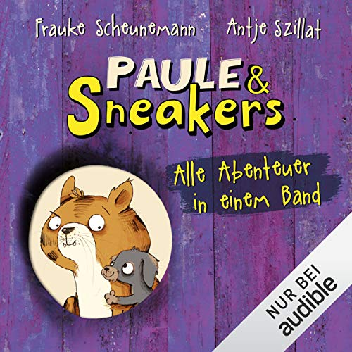 Paule & Sneakers. Alle Abenteuer in einem Band