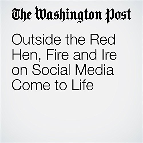 Outside the Red Hen, Fire and Ire on Social Media Come to Life copertina