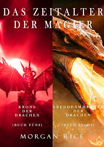 Das Zeitalter der Magier Bündel: Krone der Drachen (#5) und Abenddämmerung der Drachen (#6)