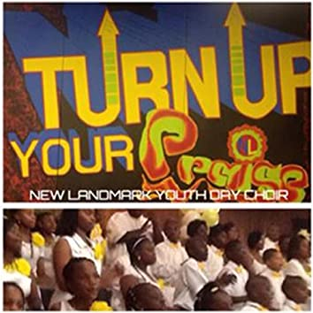 Turn Up Your Praise