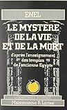Le mystère de la vie et de la mort d'après l'enseignement des temples de l'ancienne Égypte - Format Kindle - 8,99 €