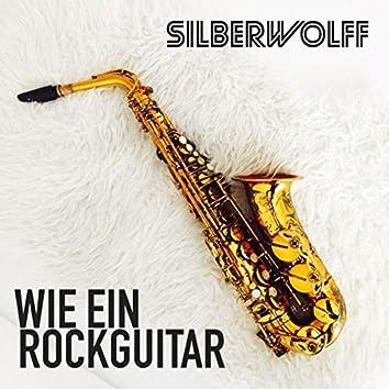 Wie Ein Rockguitar