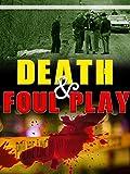 Death & Foul Play