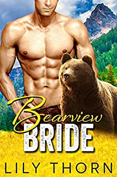 Bearview Bride (BBW Bear Shifter Paranormal Romance) by [Lily Thorn]