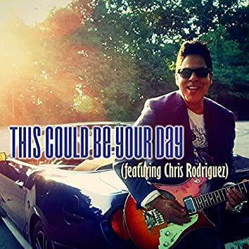 This Could Be Your Day (feat. Chris Rodriguez)