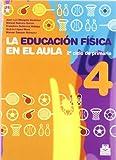 EDUCACIÓN FÍSICA EN EL AULA.4, LA. 2º ciclo de primaria. Cuaderno del alumno (Color) (Educación Física / Pedagogía / Juegos) - 9788480190374