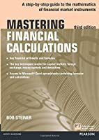 Mastering Financial Calculations: A step-by-step guide to the mathematics of financial market instruments (The Mastering Series)