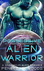 Possessive Alien Warrior: A Sci-Fi Romance