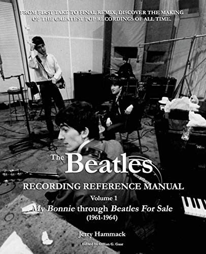 Compare Textbook Prices for The Beatles Recording Reference Manual: Volume 1: My Bonnie through Beatles For Sale 1961-1964 The Beatles Recording Reference Manuals 1 Edition ISBN 9781548023935 by Hammack, Jerry,Gaar, Gillian G