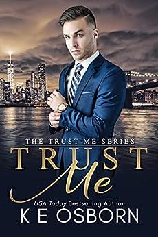 Trust Me (The Trust Me Series Book 1) by [K E Osborn]