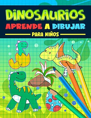 Dinosaurios: Aprende a dibujar para niños: Un divertido libro de actividades con 35 ilustraciones para principiantes con sencillas guías de dibujo paso a paso