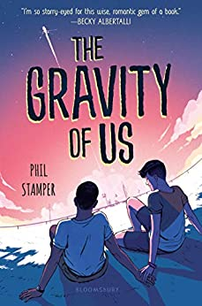 The Gravity of Us by [Phil Stamper]