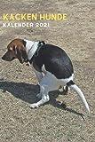 Kacken Hunde kalender 2021: Planer, Kalender und Organisator der 2021 Praktischer Wochenplaner, praktisch und bequem zum Planen und Organisieren Ihres Tagebuchs Arbeitstagebuch (15.24 x 22.86 cm)