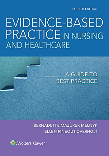 Compare Textbook Prices for Evidence-Based Practice in Nursing & Healthcare: A Guide to Best Practice 4 Edition ISBN 9781496384539 by Melnyk PhD  RN  CPNP/PMHNP  FNAP, Bernadette Mazurek,Fineout-Overholt PhD  RN  FNAP  FAAN, Ellen