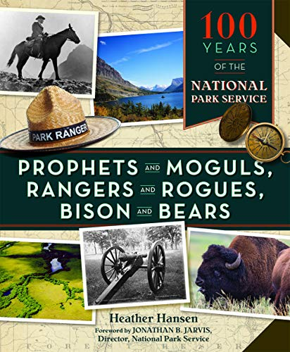 Prophets and Moguls, Rangers and Rogues, Bison and Bears: 100 Years of the National Park Service