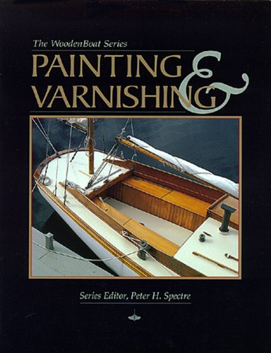 Painting and Varnishing (The Woodenboat Series)