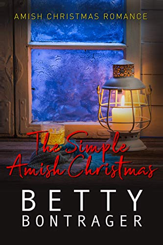 The Simple Amish Christmas by [Betty Bontrager]