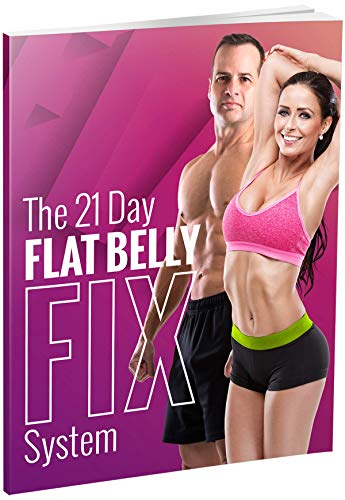 The 21 Day Flat Belly Fix System: Simple Secrets to Losing Weight