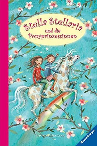 Stella Stellaria und die Ponyprinzessinnen