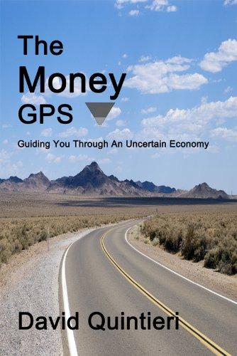 The Money GPS: Guiding You Through An Uncertain Economy