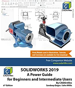 SOLIDWORKS 2019: A Power Guide for Beginners and Intermediate User by [CADArtifex, John Willis, Sandeep Dogra]