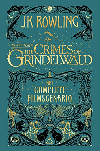 Fantastic Beasts: The Crimes of Grindelwald: Het complete filmscenario (Dutch Edition)