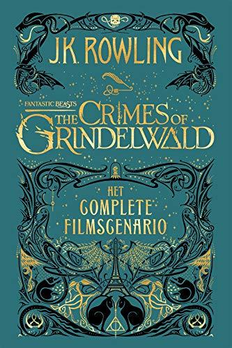 Fantastic Beasts: The Crimes of Grindelwald: Het complete filmscenario (Dutch Edition)