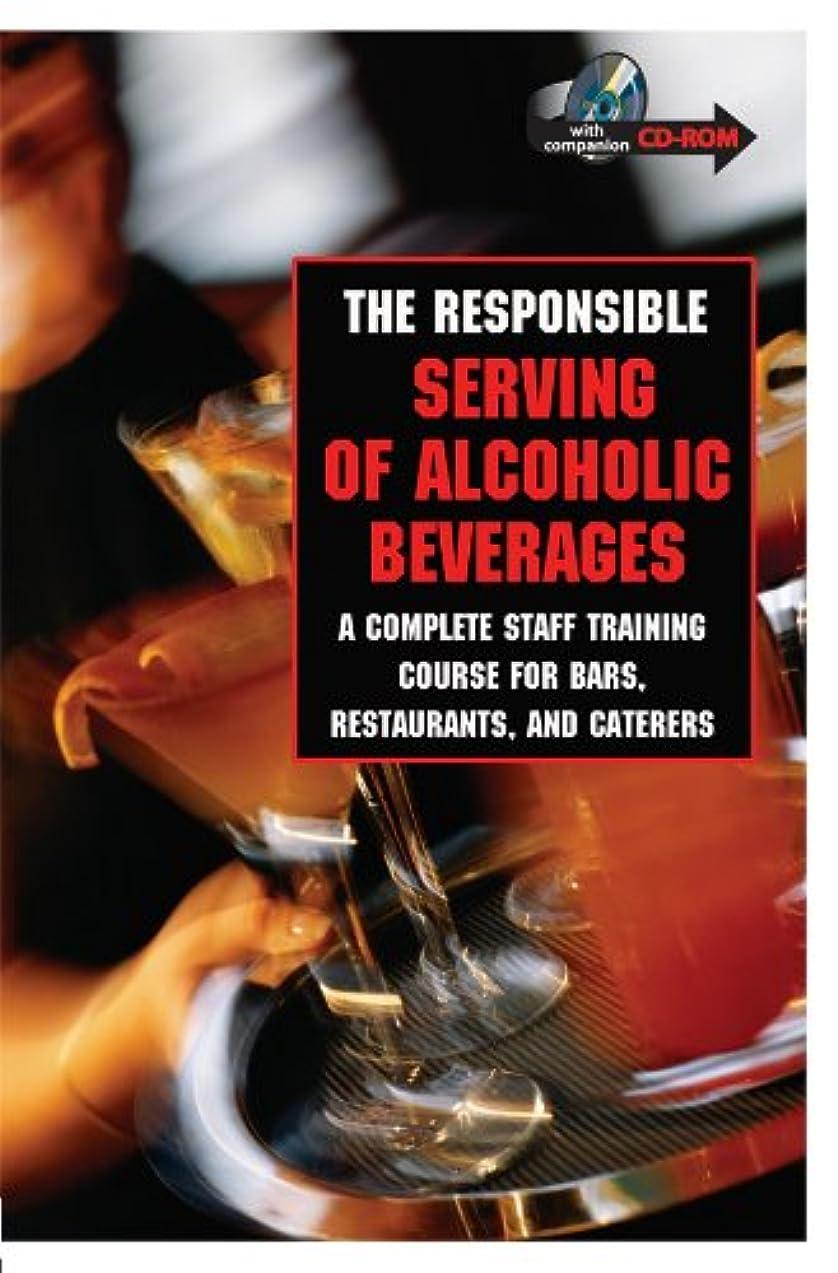 自伝憂鬱なアセThe Responsible Serving of Alcoholic Beverages: Complete Staff Training Course for Bars, Restaurants and Caterers: A Complete Staff Training Course for Bars, Restaurants and Caterers (English Edition)